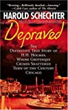 Depraved (0671690302) by Harold Schechter