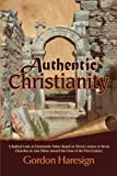 img - for Authentic Christianity: A Radical Look at Christianity Today Based on Christ's Letters to Seven Churches in Asia Minor Toward the Close of the First Century book / textbook / text book