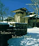 Frank Lloyd Wright's Taliesin and Taliesin West
