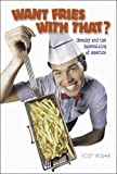 img - for Want Fries with That?: Obesity and the Supersizing of America (Watts Library) book / textbook / text book