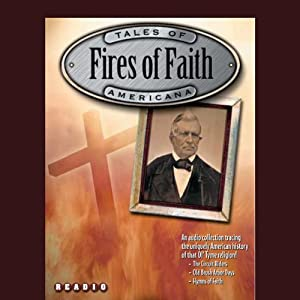 Fires of Faith: Christianity in America | [Jimmy Gray]