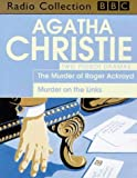 Agatha Christie Agatha Christie's Poirot: The Murder of Roger Ackroyd/Murder on the Links (BBC Radio Collection)