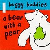Bear with a Pear (Buggy Buddies) (0333744977) by Sharratt, Nick