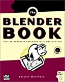 Blender Book: Free 3D Graphics Software for the Web and Video
