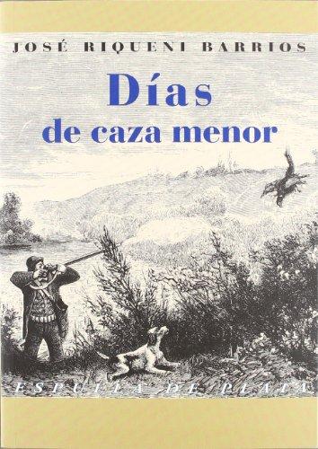 Días de caza menor: Vida y caza de la liebre. Tertulias cinegéticas y añoranzas (Otros títulos)
