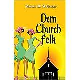 Dem Church Folk ~ Marion W. McKenney