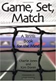img - for Game, Set, Match: A Tennis Book for the Mind book / textbook / text book