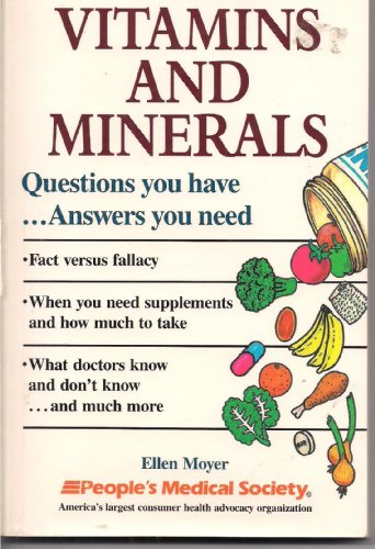 Vitamins and Minerals: Questions You Have...Answers You Need
