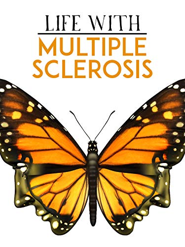 Life With Multiple Sclerosis