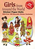 Girls from Around the World Sticker Paper Dolls: With Over 300 Reusable Sticker Costumes (0486428958) by Dover