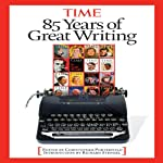 85 Years of Great Writing |  Editors of Time Magazine,Christopher Porterfield,Arthur Hochstein, TIME Magazine