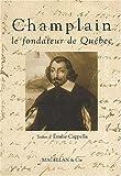 echange, troc Emilie Cappella - Champlain : Le fondateur du Québec