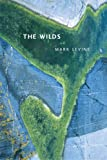 The Wilds (New California Poetry) (0520240413) by Levine, Mark
