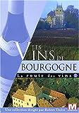 echange, troc La route des vins : Les vins de Bourgogne