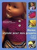 echange, troc Monica Burckhardt, Carme Arisa - Mamie, styliste pour mes poupées : 20 tenues à coudre ou à tricoter