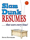 Slam Dunk Resumes...That Score Every Time! (VGM career books)