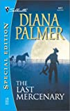 The Last Mercenary (Soldiers of Fortune, Book 6) (0373244177) by Palmer, Diana