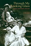 img - for Through My Looking Glass: A Memoir book / textbook / text book