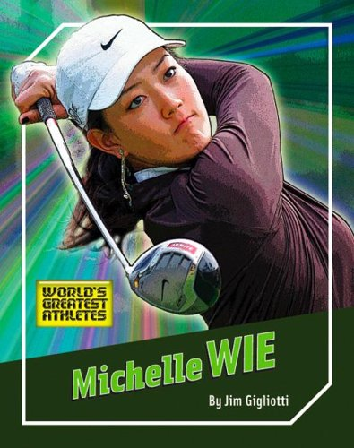 Michelle Wie (The World's Greatest Athletes)