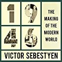 1946: The Making of the Modern World (       UNABRIDGED) by Victor Sebestyen Narrated by Derek Perkins