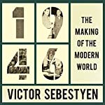 1946: The Making of the Modern World | Victor Sebestyen