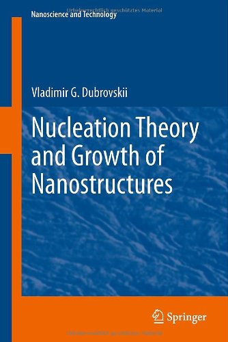 Nucleation Theory And Growth Of Nanostructures (Nanoscience And Technology)