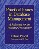 Practical Issues in Database Management: A Reference for the Thinking Practitioner