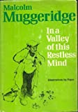 In the Valley of This Restless Mind (0002163373) by Muggeridge, Malcolm