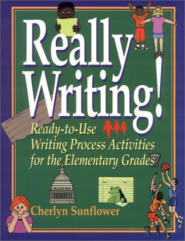 Really Writing!: Ready-to-Use Writing Process Activities for the Elementary Grades