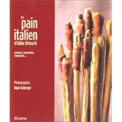 Le pain italien d'Adèle Orteschi. Crostoni, bruschette, tramezzini...