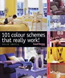 101 Colour Schemes That Really Work! (Good Homes) Julie Savill