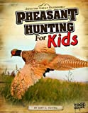 Pheasant Hunting for Kids (Into the Great Outdoors)