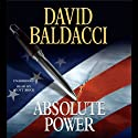 Absolute Power (       UNABRIDGED) by David Baldacci Narrated by Scott Brick