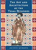 img - for The Art and Architecture of the Texas Missions (Jack and Doris Smothers Series in Texas History, Life, and Culture, No. 6) by Quirarte, Jacinto (2002) Hardcover book / textbook / text book