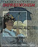 Impressionism: Art in the Making (National Gallery London Publications) (0300050364) by Bomford, David
