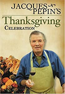 Jacques Pepins Thanksgiving Celebration from Janson Media