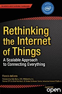 Rethinking the Internet of Things: A Scalable Approach to Connecting Everything by Apress