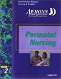 img - for AWHONN's Perinatal Nursing: Co-Published with AWHONN Second edition by Simpson, Kathleen Rice; Creehan, Patricia A. published by Lippincott Williams & Wilkins Paperback book / textbook / text book