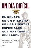 Un dia dificil: El relato de un miembro de las fuerzas especiales que mataron a Bin Laden (Memoria Critica) (Spanish Edition)