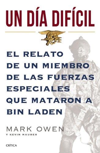 Un Dia Dificil: El Relato de un Miembro de las Fuerzas Especiales Que Mataron A Bin Laden = No Easy Day (Memoria Critica)