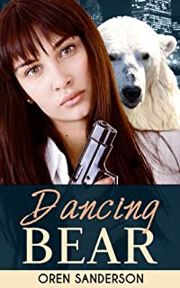 (FREE on 11/30) Dancing Bear: Espionage & Conspiracy Thriller by Oren Sanderson - http://eBooksHabit.com