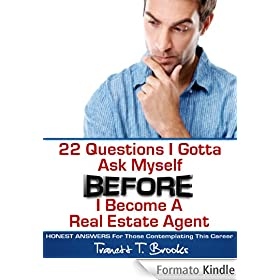 22 Questions I Gotta Ask Myself BEFORE I Become a Real Estate Agent (English Edition)
