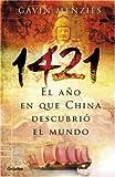 1421, El año que China descubrio el mundo (Huellas Perdidas) (Spanish Edition) (1400084628) by Menzies, Gavin