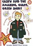img - for Casey And The Amazing Giant Green Shirt (English and Spanish Edition) book / textbook / text book