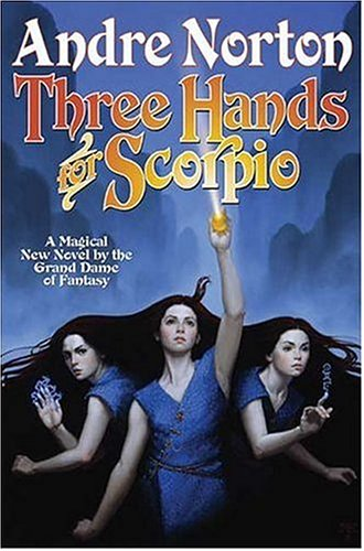 Three Hands For Scorpio, ANDRE NORTON