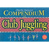 Charlie Dancey's Compendium of Club Jugglingby Charlie Dancey