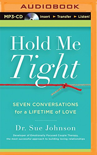 Hold Me Tight: Seven Conversations for a Lifetime of Love