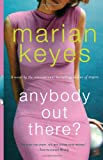 Anybody Out There? (0061240850) by Keyes, Marian