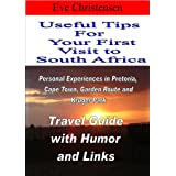 "USEFUL TIPS AND ""LINKS"" FOR YOUR FIRST VISIT TO SOUTH AFRICA - Travel Guide with Humor and Links - Personal Experiences..."