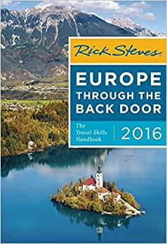 Rick Steves Europe Through The Back Door 2016 The Travel